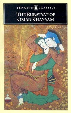The Ruba'iyat of Omar Khayyam (Penguin Classics), OMAR KHAYYAM