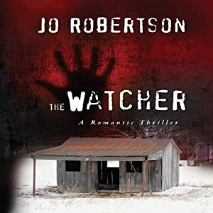 The Watcher: A Romantic Thriller | [Jo Robertson]