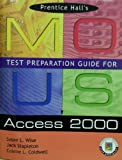 img - for Access 2000 (Prentice Hall MOUS Test Preparation Guides 2000) book / textbook / text book