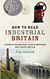 How to Read Industrial Britain