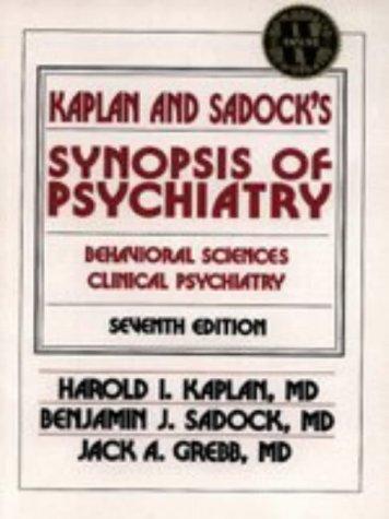 Kaplan and Sadock's Synopsis of Psychiatry: Behavioral...
