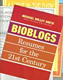 Bioblogs: Resumes for the 21st Century