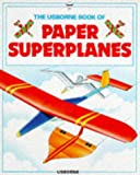 Paper Superplanes (How to Make) (0746006675) by Needham, K.