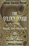 Image of The Golden Bough. A Study in Magic and Religion: Part 2. Taboo and the Perils of the Soul