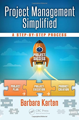 Project Management Simplified: A Step-by-Step Process (Industrial Innovation Series)