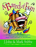 A Barrel of Fun: An A-Z Of The Shrewdest And Most Comical Stories, Sayings And Observations From Those Masters Of Anthology