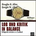 Lob und Kritik in Balance Hörbuch von Douglas B. Allen, Dwight W. Allen Gesprochen von: Gilles Karolyi, Gisa Bergmann