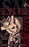 Sensuous Magic: A Guide for Adventurous Couples