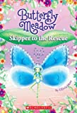 img - for Skipper To The Rescue (Turtleback School & Library Binding Edition) (Butterfly Meadow (Prebound)) book / textbook / text book