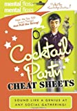 Mental Floss: Cocktail Party Cheat Sheets (0060882514) by Editors of Mental Floss
