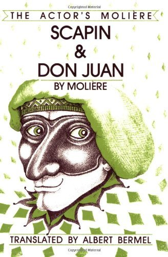 Moliere - Scapin and Don Juan: The Actor's Moliere - Volume 3 (Actor's Moliere, Vol 3)