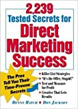 Denny Hatch 2,239 Tested Secrets for Direct Marketing Success: The Pros Tell You Their Time-Proven Secrets