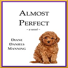 Almost Perfect (       UNABRIDGED) by Diane Daniels Manning Narrated by Caroline Miller