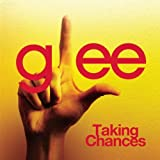 Taking Chances - Glee Cast