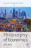 Philosophy of Economics (Palgrave Philosophy Today)