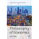 Philosophy of Economics (Palgrave Philosophy Today)