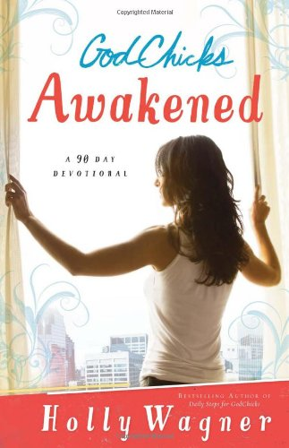God Chicks Awakened: Wake Up, Be Brave and Make a Difference In Your World