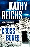 Cross Bones (0743233484) by Kathy Reichs