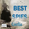 The Best of Our Spies Audiobook by Alex Gerlis Narrated by Stephen Critchlow