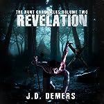 The Hunt Chronicles Volume 2: Revelation | J.D. Demers