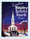 Creative Ministry Bulletin Boards: Winter