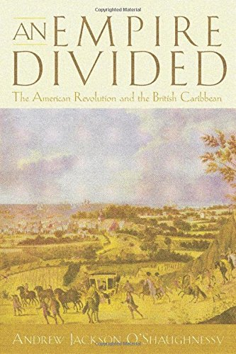 An Empire Divided: The American Revolution and the British Caribbean (Early American Studies)