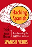 Hacking Spanish: Trick Your Brain Int...