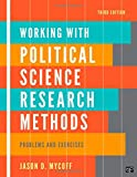 Working with Politics Science Research Methods: Problem and Exercises