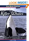 A Pod of Killer Whales: The Mysterious Life of the Intelligent Orca (Jean-Michel Cousteau Presents)