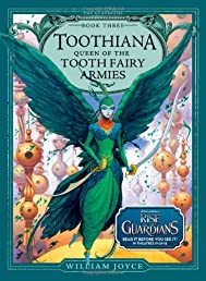 Toothiana, Queen of the Tooth Fairy Armies (Guardians of Childhood Chapter Books)