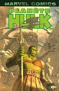 Hulk, Tome 4 : Planète Hulk : Deuxième partie par Greg Pak