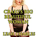 Craig's Big Beautiful Woman | Leah Charles