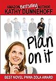 Plan On It (Womens Fiction)