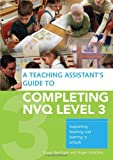 img - for A Teaching Assistant's Guide to Completing NVQ Level 3: Supporting Teaching and Learning in Schools book / textbook / text book
