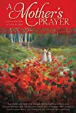 img - for A Mother's Prayer: Inspiring True Stories to Warm the Heart book / textbook / text book