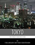 The Worlds Greatest Cities: The History of Tokyo