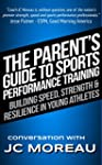 The Parent's Guide to Sports Performa...