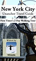 New York City Unanchor Travel Guide - First Timer's 2 Day Walking Tour