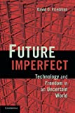 Image of Future Imperfect: Technology and Freedom in an Uncertain World