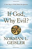 If God, Why Evil?: A New Way to Think About the Question (0764208128) by Geisler, Norman L.