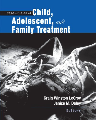Case Studies in Child, Adolescent, and Family Treatment...