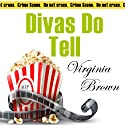 Divas Do Tell: The Dixie Diva Mystery Series, Book 5 (       UNABRIDGED) by Virginia Brown Narrated by Karen Commins
