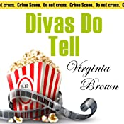 Divas Do Tell: The Dixie Diva Mystery Series, Book 5 | Virginia Brown