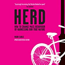 Herd: How to Change Mass Behaviour by Harnessing Our True Nature Audiobook by Mark Earls Narrated by Dennis Holland