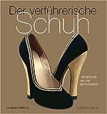 Image de Der verführerische Schuh: Modetrends aus vier Jahrhunderten