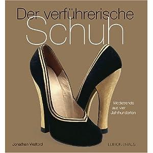 Der verführerische Schuh: Modetrends aus vier Jahrhunderten