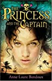 The Princess and the Captain (0747577870) by Bondoux, Anne-Laure