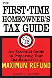 The First-Time Homeowner's Tax Guide: An Essential Guide to Preparing Your Tax Return for a Maximum Refund