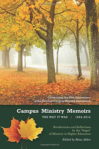 Campus Ministry Memoirs: The Way It Was, 1964-2014
