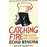 Catching Fire: How Cooking Made Us Humanby Richard Wrangham